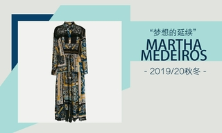 Martha Medeiros - 梦想的?#26377;?019/20秋冬)