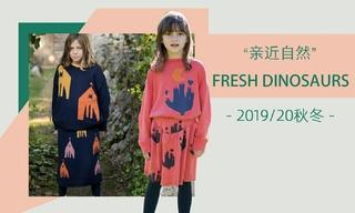 Fresh Dinosaurs - 親近自然(2019/20秋冬)