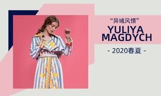 Yuliya Magdych - 異域風情(2020春夏)